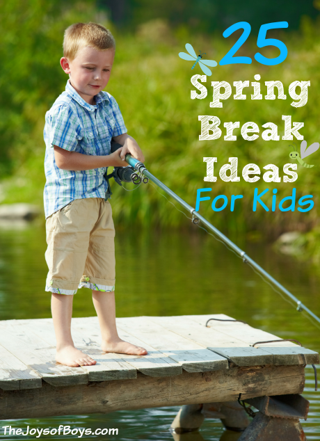 Spring Break Ideas for Kids