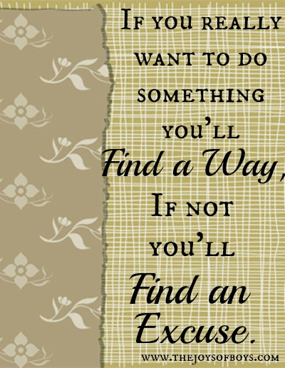 Find a Way or Find an Excuse