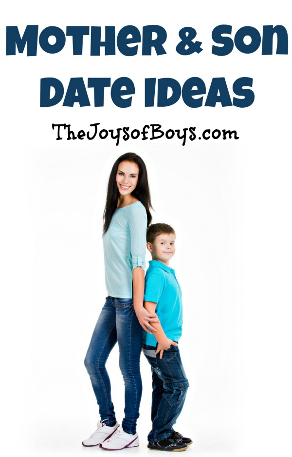 The Ultimate List Of Mother And Son Date Ideas The Joys Of Boys