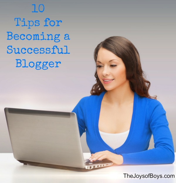 Tips to Becoming a Successful Blogger