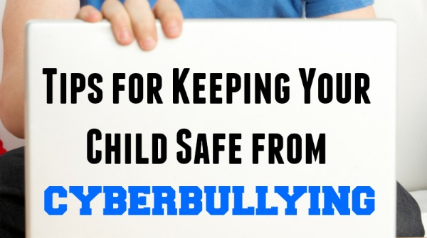 Keeping Your Child Safe from Cyberbullying