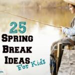 Spring break ideas kids crop