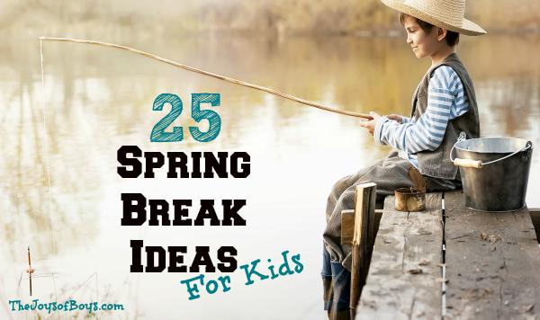 25 Spring Break Ideas for Kids