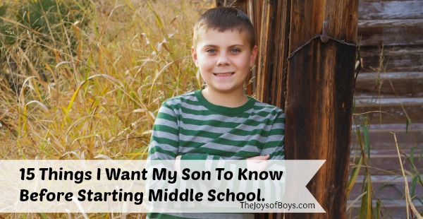 15 Things I Want My Son To Know Before Starting Middle School