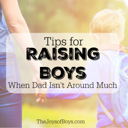 Raising Boys when Dad isn't around