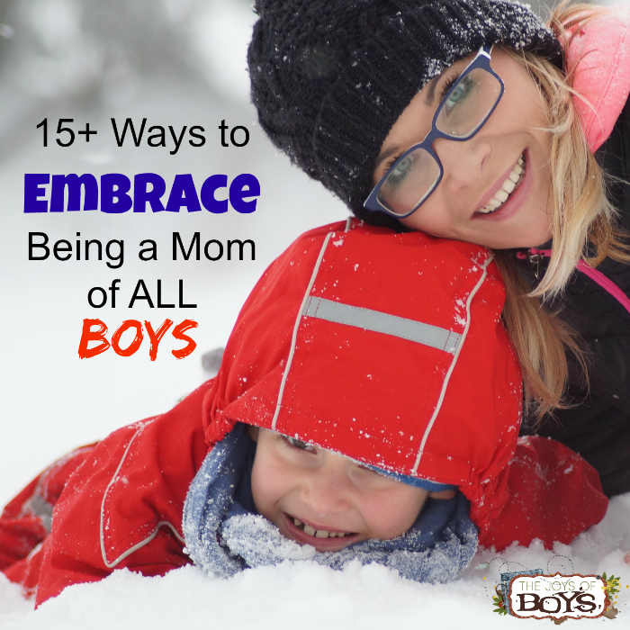 15 Ways to Embrace Being a Mom of All Boys