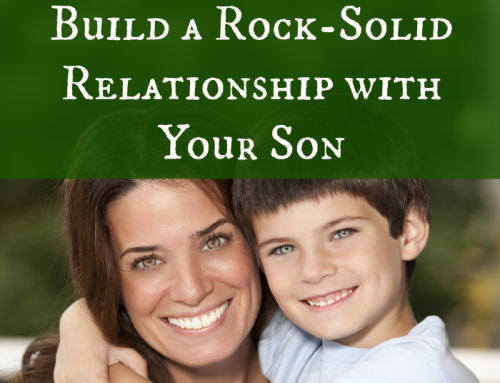 5 Meaningful Ways to Build a Rock-Solid Relationship with your Son