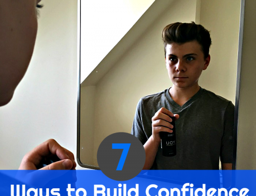 7 Ways to Build Confidence in Your Teenage Son