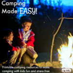 Printable resources to make camping with kids stress-free