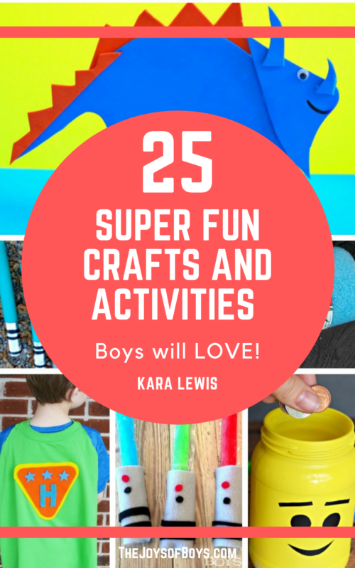 25 Super Fun Crafts and Activities Boys Will Love